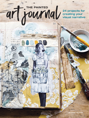 The Painted Art Journal: 24 Projects for Creating Your Visual Narrative Cover Image