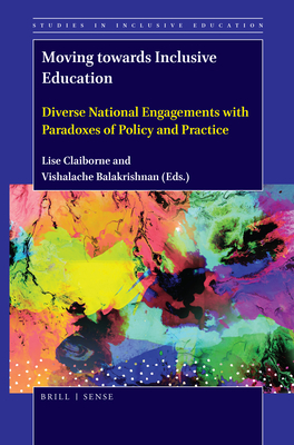 Moving Towards Inclusive Education: Diverse National Engagements with Paradoxes of Policy and Practice (Studies in Inclusive Education #46) Cover Image