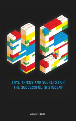 45 Tips, Tricks, and Secrets for the Successful International Baccalaureate [IB] Student Cover Image