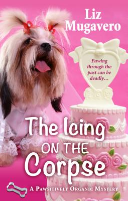 The Icing on the Corpse (Pawsitively Organic Mysteries) Cover Image