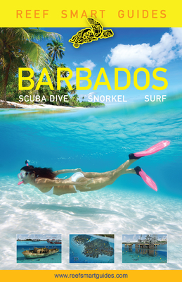 Reef Smart Guides Barbados: Scuba Dive. Snorkel. Surf. (Best Diving Spots in the Caribbean's Barbados) Cover Image