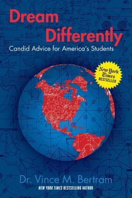 Dream Differently by Dr. Vince M. Bertram