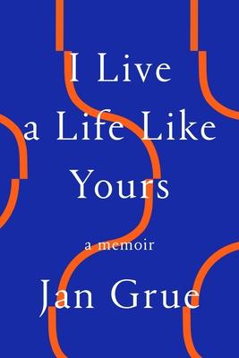 I Live a Life Like Yours: A Memoir Cover Image