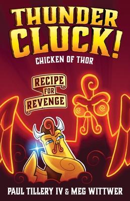 Thundercluck! Chicken of Thor: Recipe for Revenge Cover Image