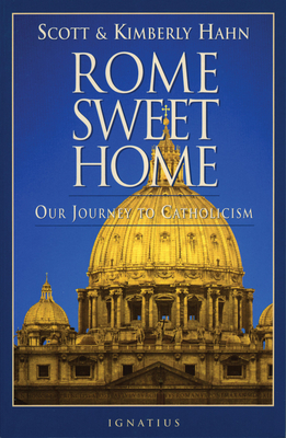 Rome Sweet Home: Our Journey to Catholicism Cover Image