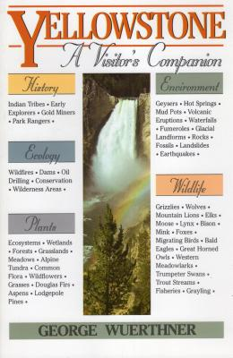 Yellowstone: A Visitor's Companion (National Park Visitor's Companions) Cover Image