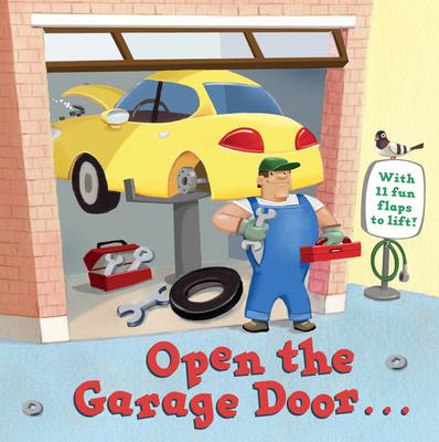 Cover for Open the Garage Door (Lift-the-Flap)