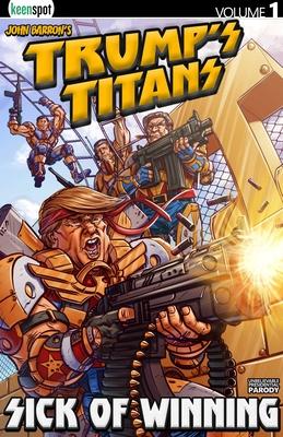 Trump's Titans Vol. 1: Sick Of Winning Cover Image