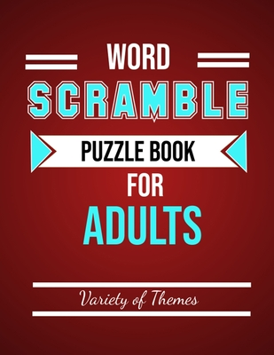 Word Scramble Puzzle Book for Adults: Fun Activity Games for Adult Large Print, Jumble Word Games, Word Scramble for Adults & Seniors with Solutions Cover Image