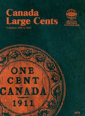 Canada Large Cents Collection 1858 to 1920 (Official Whitman Coin Folder) Cover Image