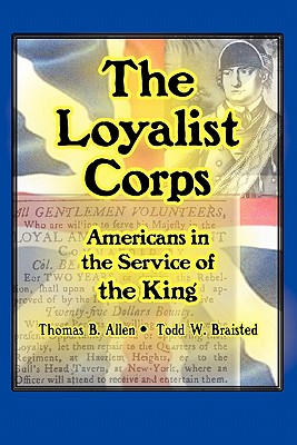 The Loyalist Corps: Americans in Service to the King Cover Image
