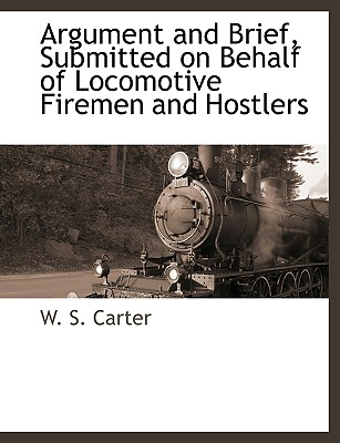 Argument and Brief, Submitted on Behalf of Locomotive Firemen and Hostlers Cover Image