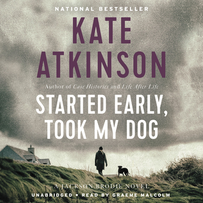 Started Early, Took My Dog: A Novel (Jackson Brodie) Cover Image