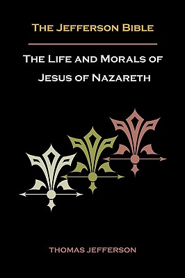 Cover for Jefferson Bible, or the Life and Morals of Jesus of Nazareth
