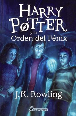 Harry Potter y La Orden del Fenix (Harry Potter and the Order of the Phoenix) Cover Image