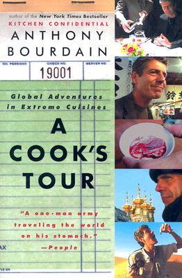 A Cook's Tour: Global Adventures in Extreme Cuisines Cover Image