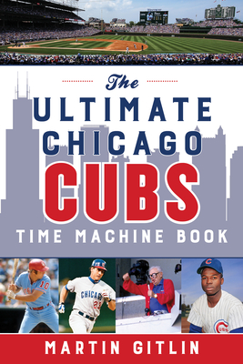 The Ultimate Chicago Cubs Time Machine Book Cover Image