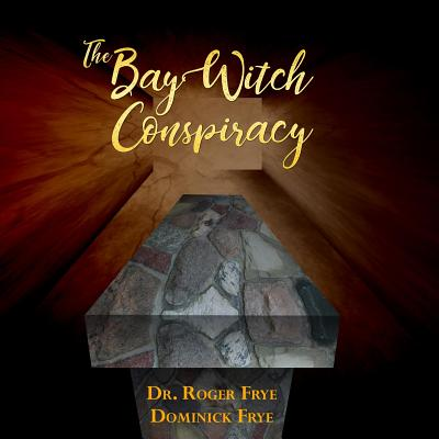 The Bay Witch Conspiracy Cover Image