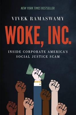 Woke, Inc.: Inside Corporate America's Social Justice Scam Cover Image