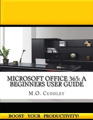 Microsoft Office 365: A Beginners User Guide Cover Image