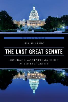 The Last Great Senate: Courage and Statesmanship in Times of Crisis, Updated Edition Cover Image