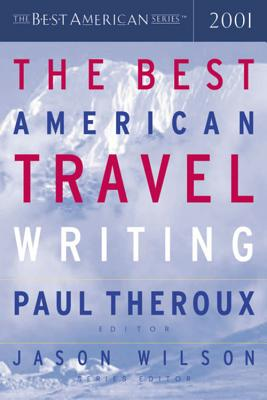 The Best American Travel Writing 2001 (The Best American Series ®) Cover Image