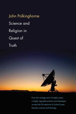 Science and Religion in Quest of Truth Cover