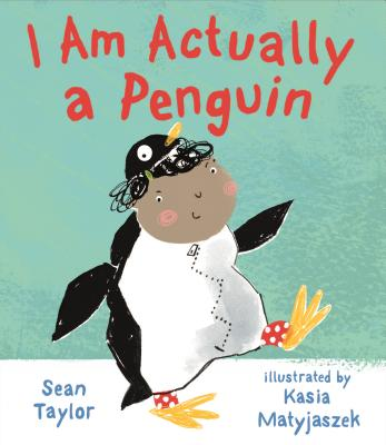 I Am Actually a Penguin by Sean Taylor