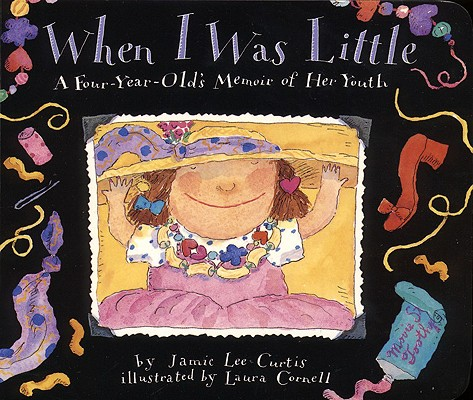 When I Was Little: A Four-Year-Old's Memoir of Her Youth Cover Image