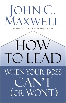 Cover for How to Lead When Your Boss Can't (or Won't)
