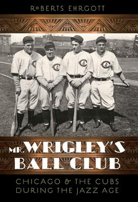 Mr. Wrigley's Ball Club Cover