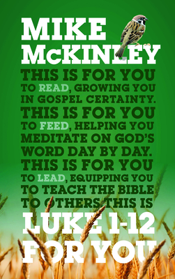 Luke 1-12 for You: For Reading, for Feeding, for Leading (God's Word for You) Cover Image