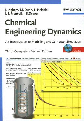 Chemical Engineering Dynamics, Includes CD-ROM: An Introduction to Modelling and Computer Simulation [With CDROM] Cover Image