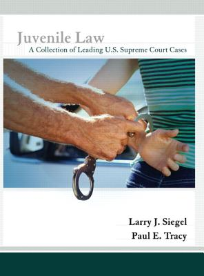 Juvenile Law: A Collection of Leading U.S. Supreme Court Cases Cover Image