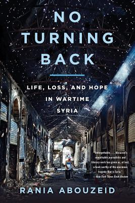 No Turning Back: Life, Loss, and Hope in Wartime Syria Cover Image