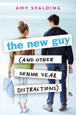 The New Guy (and Other Senior Year Distractions) Cover Image