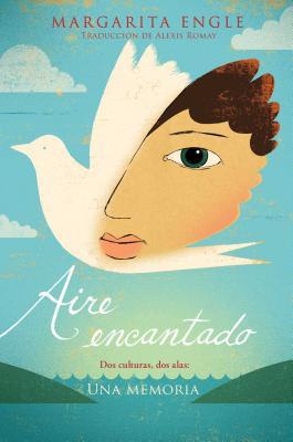 Aire encantado (Enchanted Air): Dos culturas, dos alas: una memoria Cover Image
