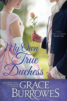 My Own True Duchess (True Gentlemen #5) Cover Image