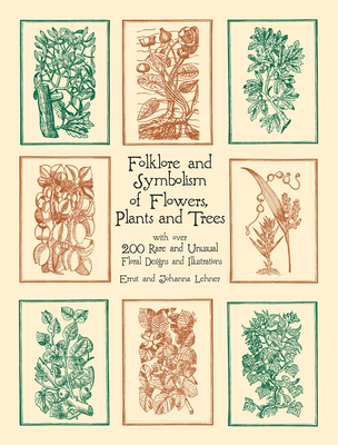 Folklore and Symbolism of Flowers, Plants and Trees (Dover Pictorial Archives) Cover Image