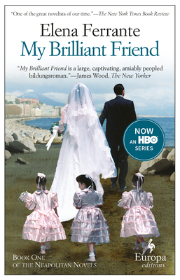 My Brilliant Friend: Neapolitan Novels, Book One Cover Image
