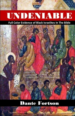 Undeniable: Full Color Evidence of Black Israelites In The Bible Cover Image