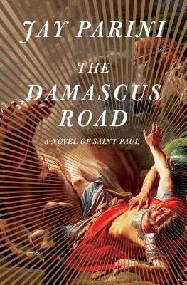 The Damascus Road: A Novel of Saint Paul Cover Image