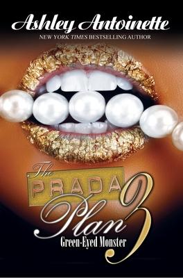 The Prada Plan 3:: Green-Eyed Monster Cover Image