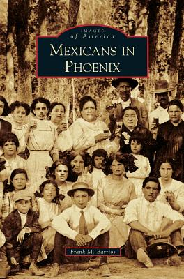 Mexicans in Phoenix Cover Image