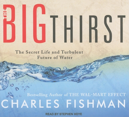The Big Thirst: The Secret Life and Turbulent Future of Water Cover Image