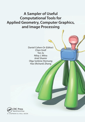 A Sampler of Useful Computational Tools for Applied Geometry, Computer Graphics, and Image Processing Cover Image