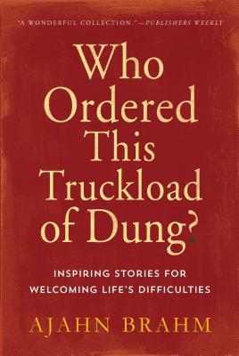 Who Ordered This Truckload of Dung?: Inspiring Stories for Welcoming Life's Difficulties Cover Image