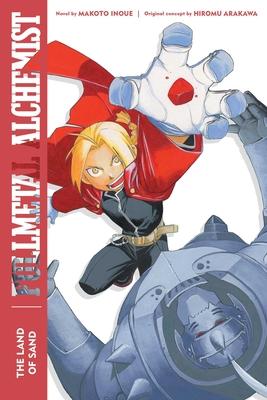 Fullmetal Alchemist: The Land of Sand: Second Edition (Fullmetal Alchemist (Novel) #1) Cover Image
