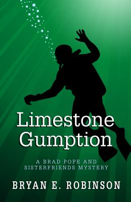 Limestone Gumption: A Brad Pope and Sisterfriends Mystery Cover Image