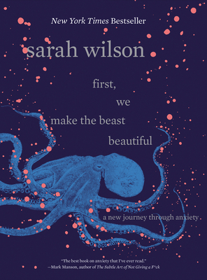 First, We Make the Beast Beautiful: A New Journey Through Anxiety Cover Image